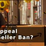 How To Appeal Amazon Seller Ban